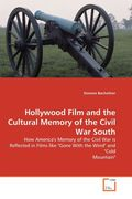 Simone Bachofner: Hollywood Film and the Cultural Memory of the Civil War South