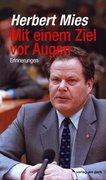 Herbert Mies: Mit einem Ziel vor Augen