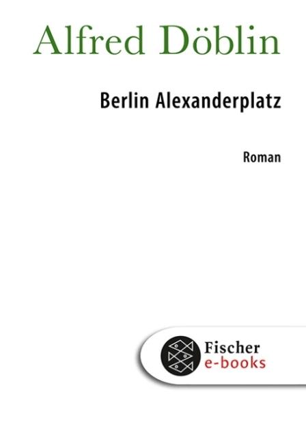 Alfred Doblin. Berlin Alexanderplatz.